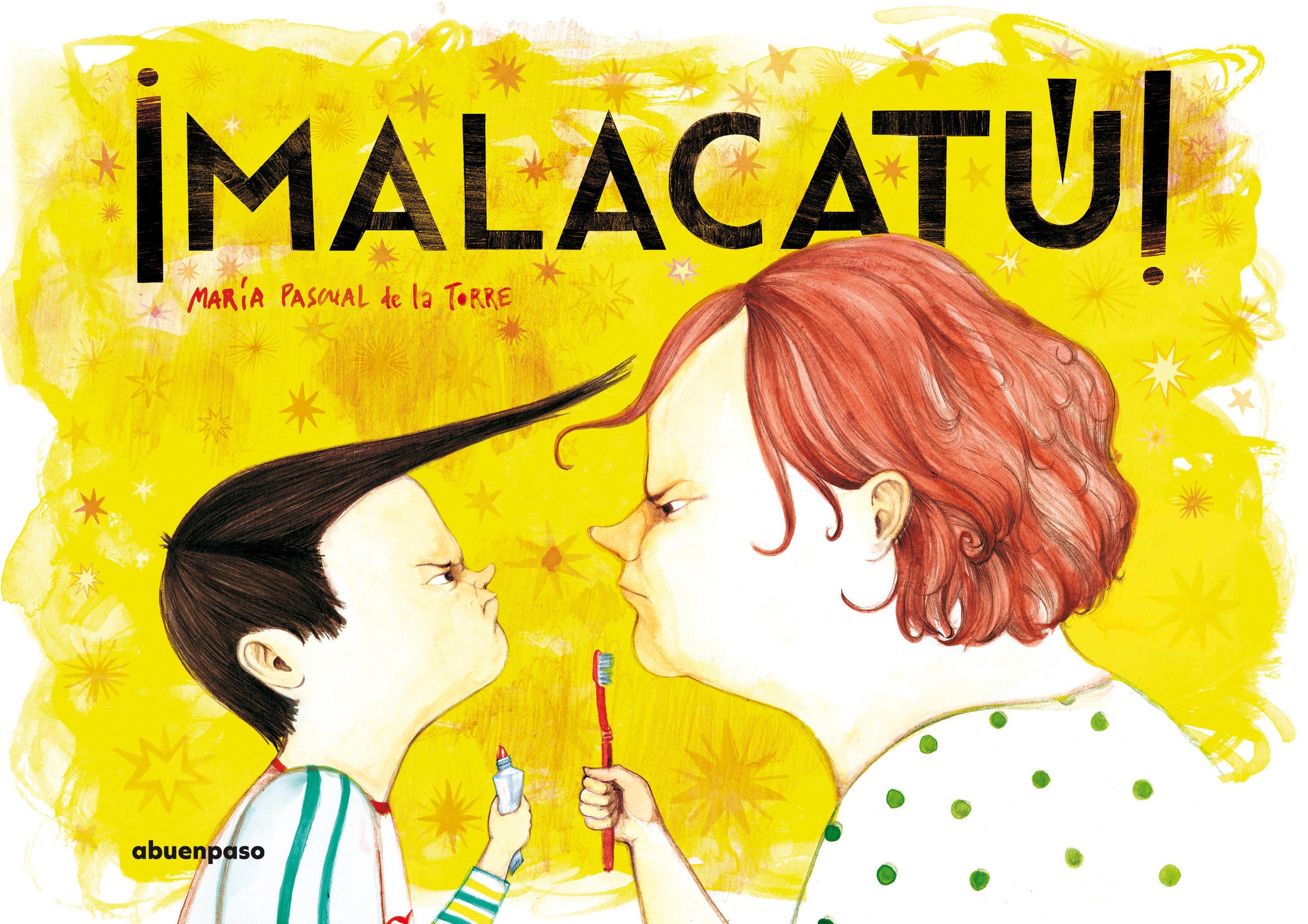 ¡Malacatú!, Editorial A Buen Paso. Premio Internacional de Álbum Ilustrado de la Biblioteca Insular de Gran Canaria 2017.
