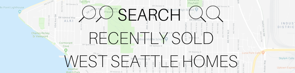 SEARCH RECENTLY SOLD WEST SEATTLE HOMES.png