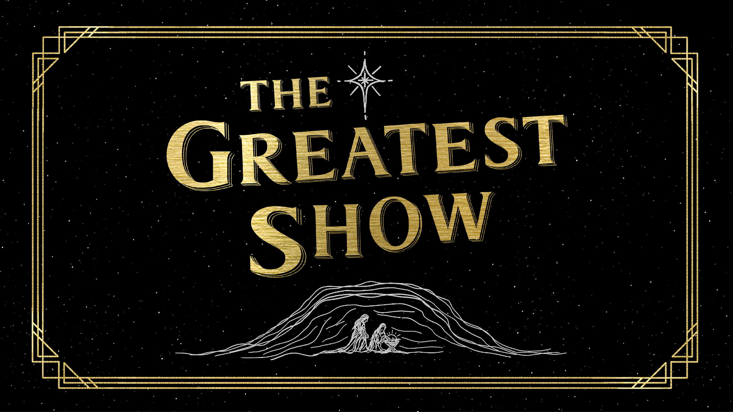 The Greatest Show   12/2/18 - 12/30/18