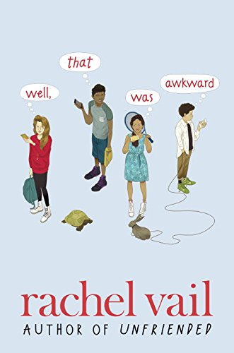 Well, That Was Awkward  2017 Children's Book Review - Best New Books For Preteens and Tweens   Junior Library Guild Selection  3 starred reviews  Featured in Vanity Fair, Chicago Tribune, Washington Post