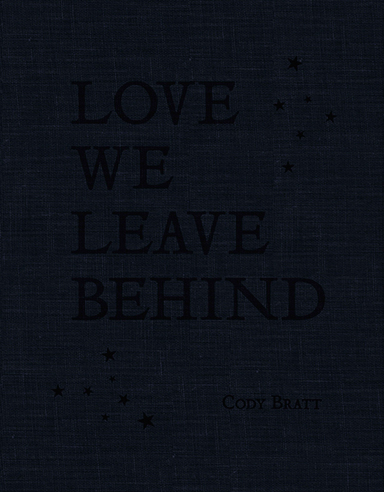 LOVE WE LEAVE BEHIND | Cody Bratt