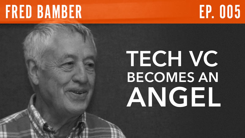 Fred Bamber  Tech VC Becomes an Angel