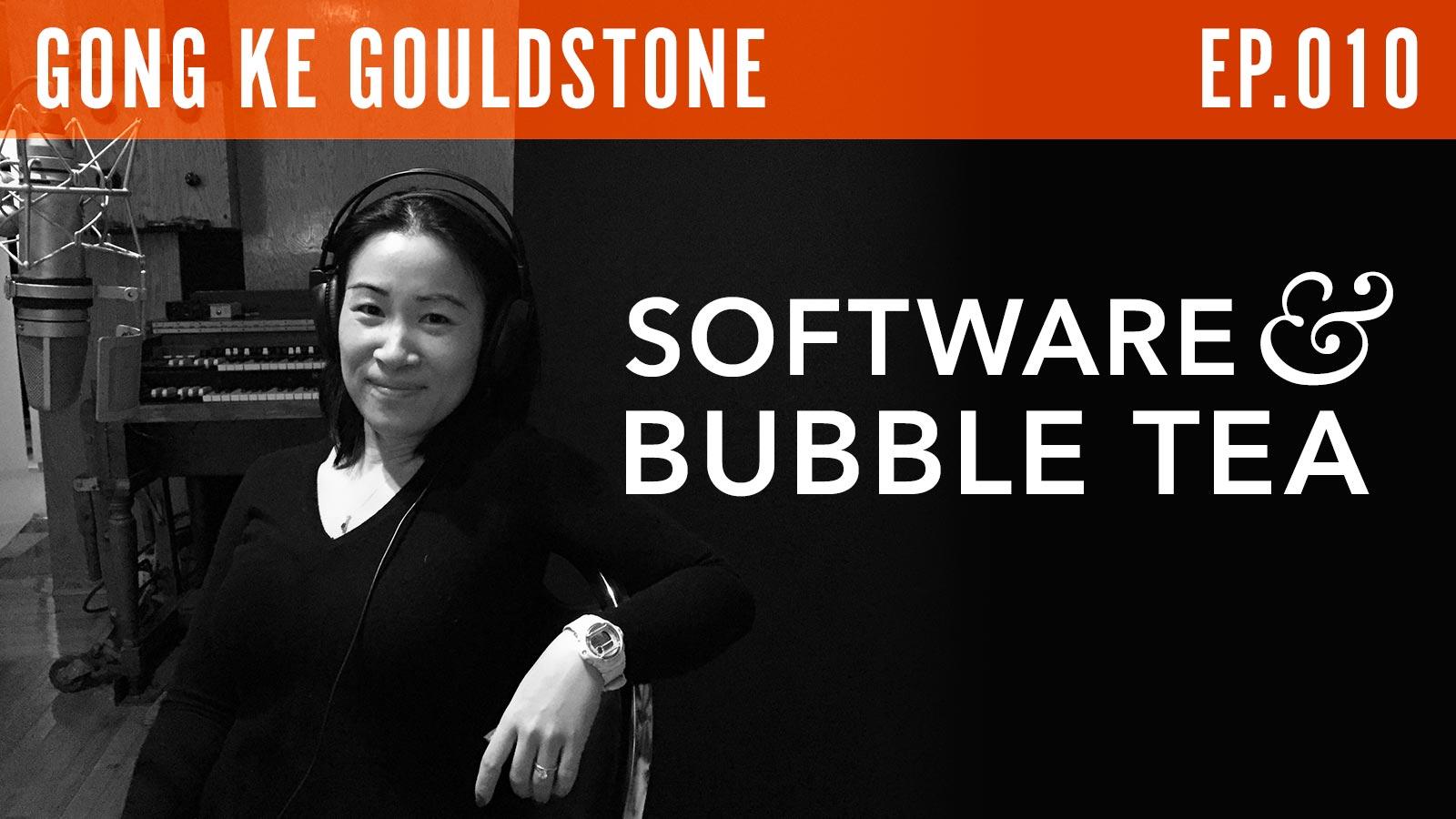 Gong Ke Gouldstone  Software & Bubble Tea