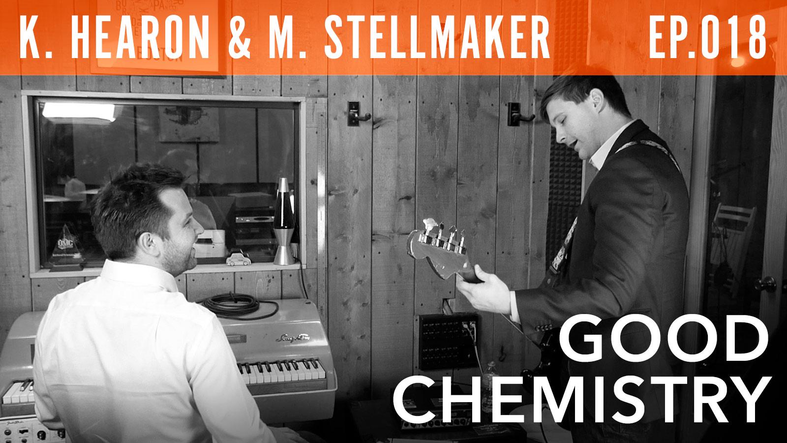 Keith Hearon & Matthew Stellmaker  Good Chemistry