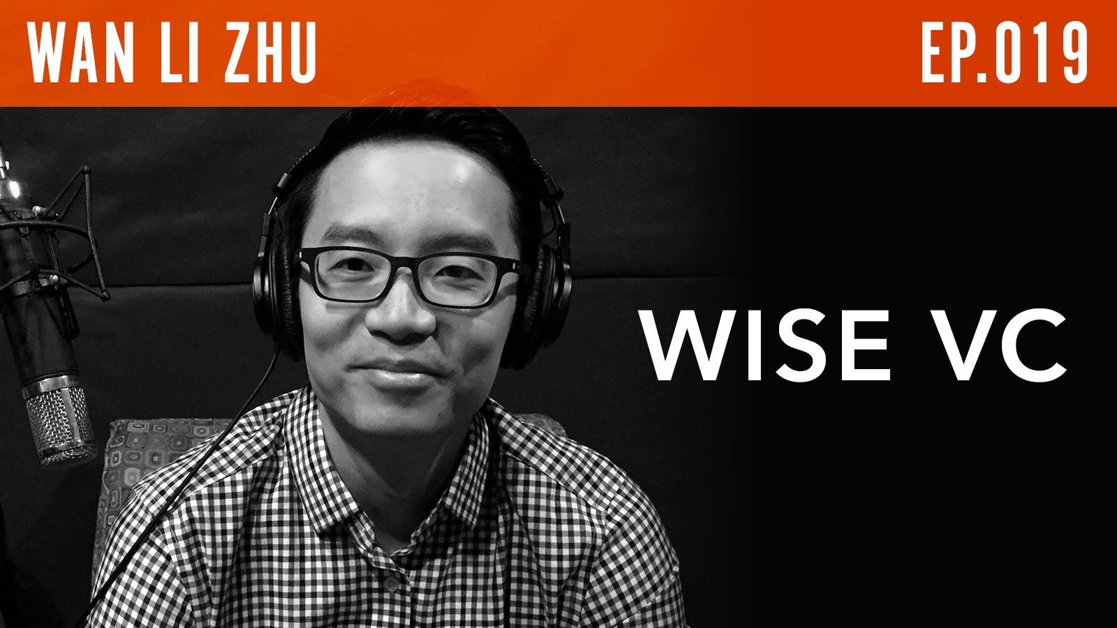Wan Li Zhu  Wise VC