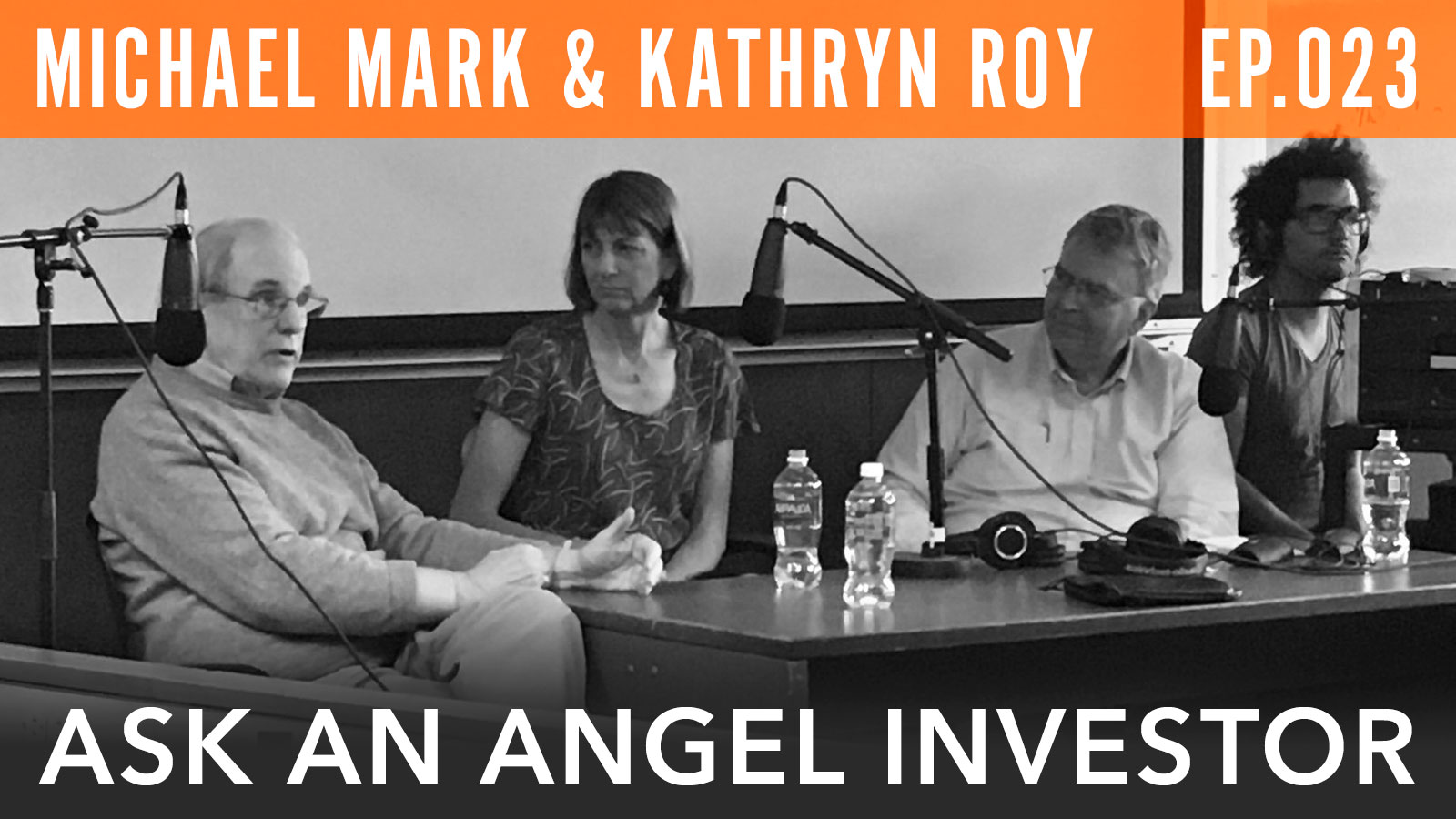 Michael Mark & Kathryn Ro y Ask an Angel Investor I