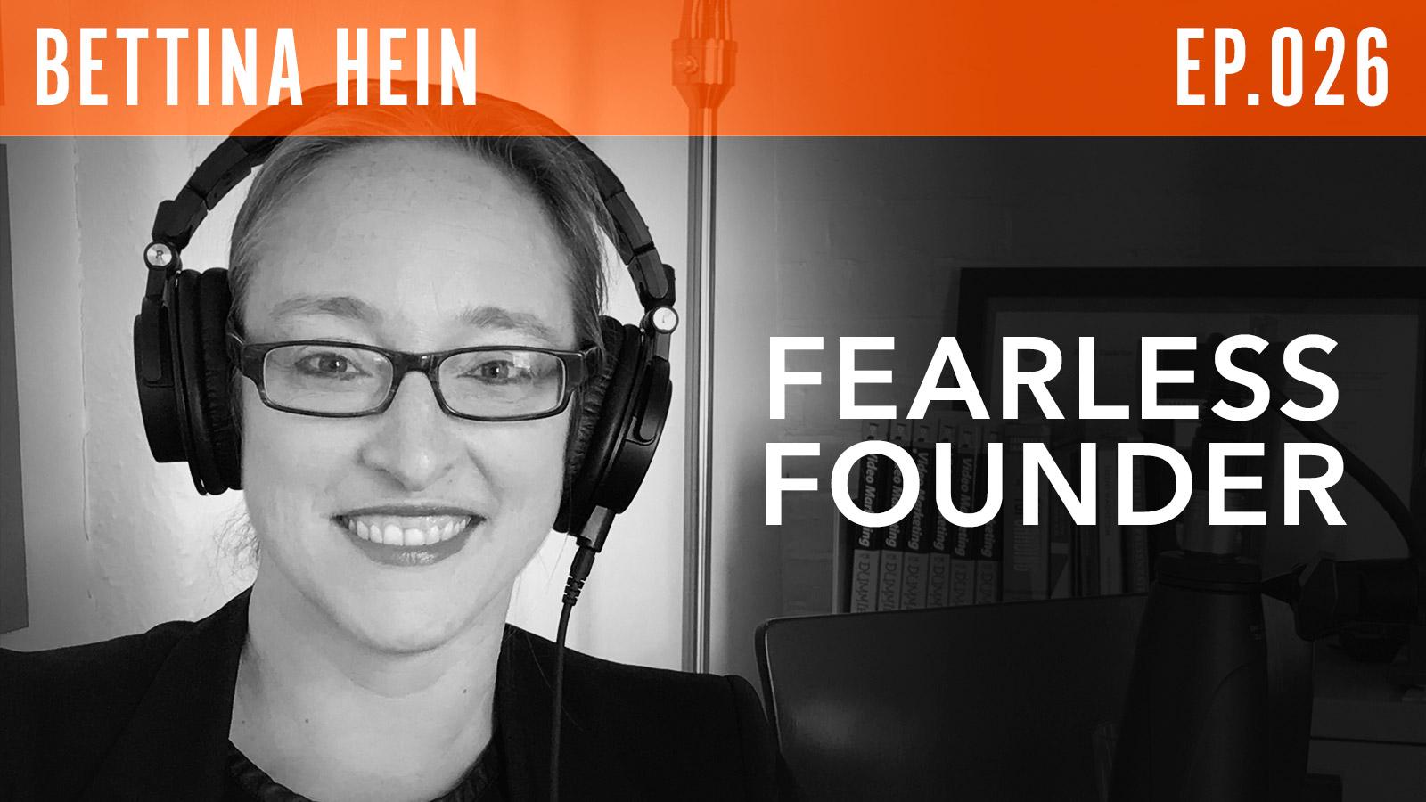 Bettina Hein  Fearless Founder