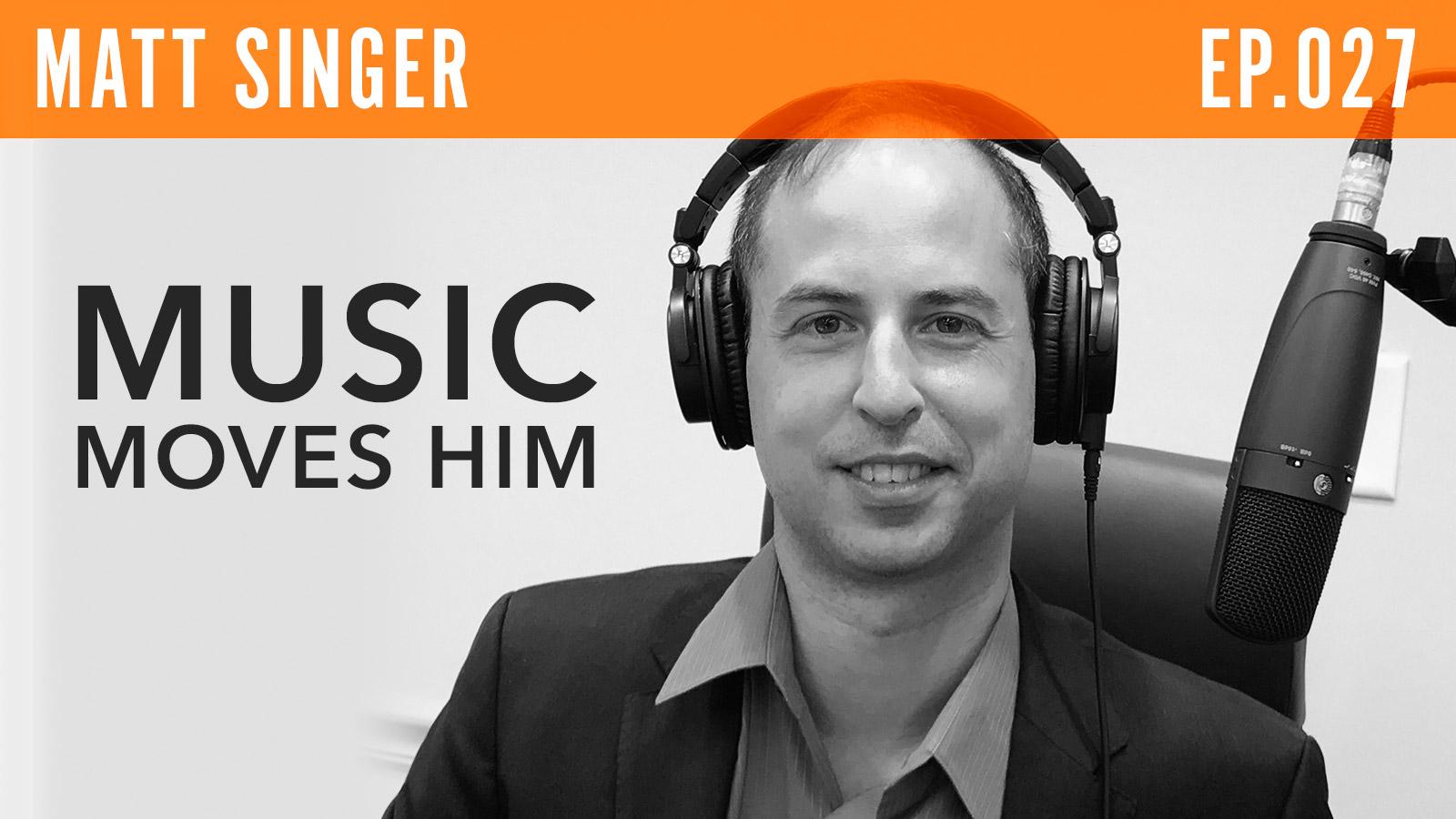 Matt Singer  Music Moves Him