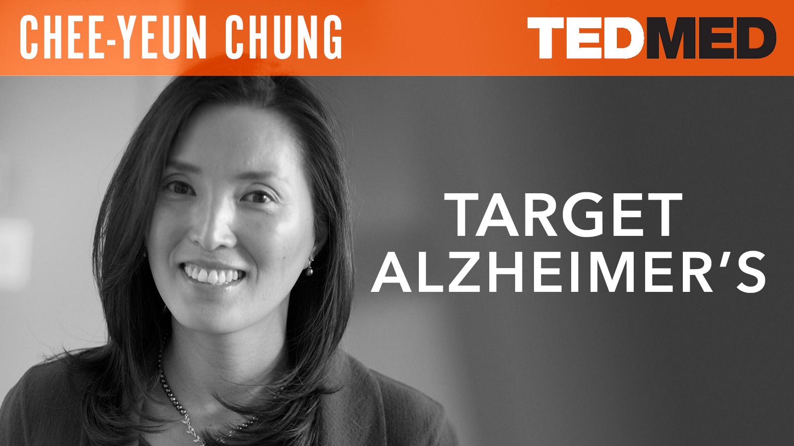 Chee-Yeun Chung  Target Alzheimer's