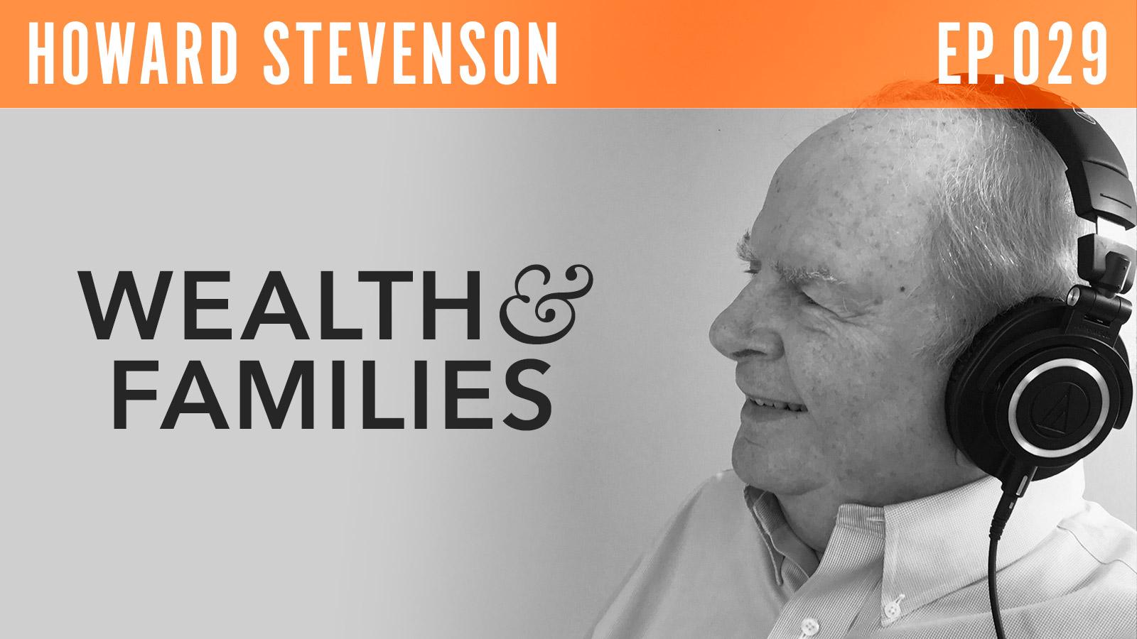 Howard Stevenson  Wealth & Families