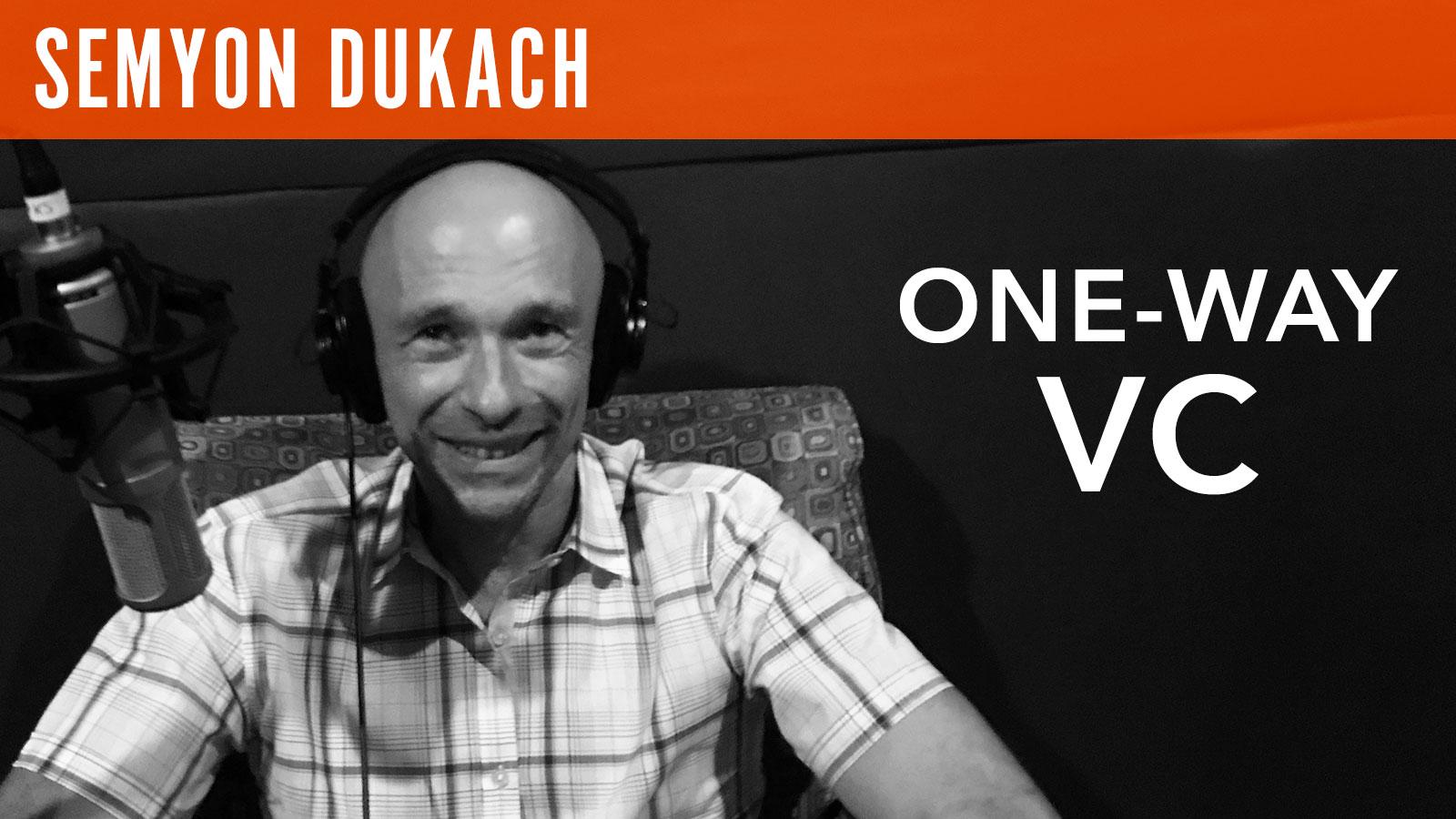 Semyon Dukach  One-way VC