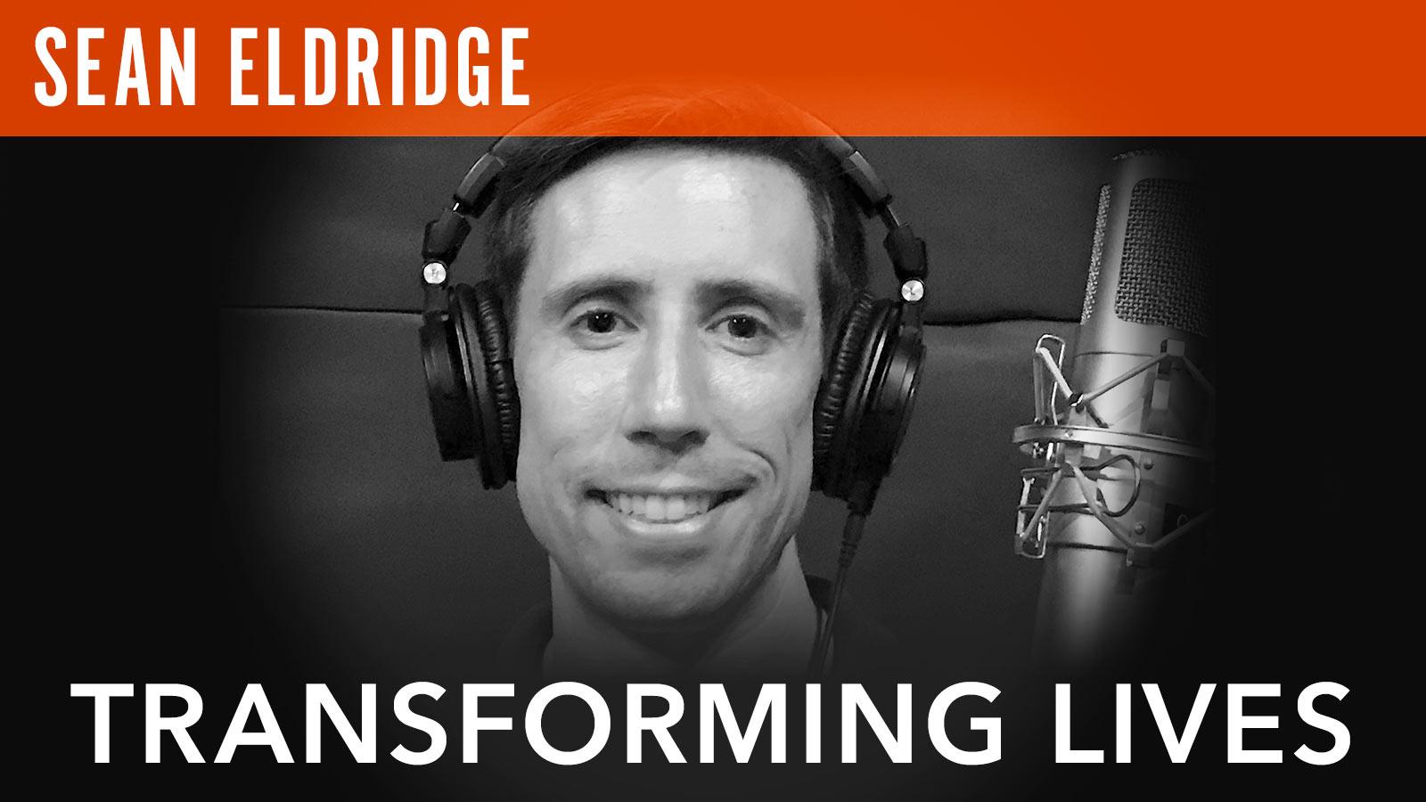 Sean Eldridge  Transforming Lives