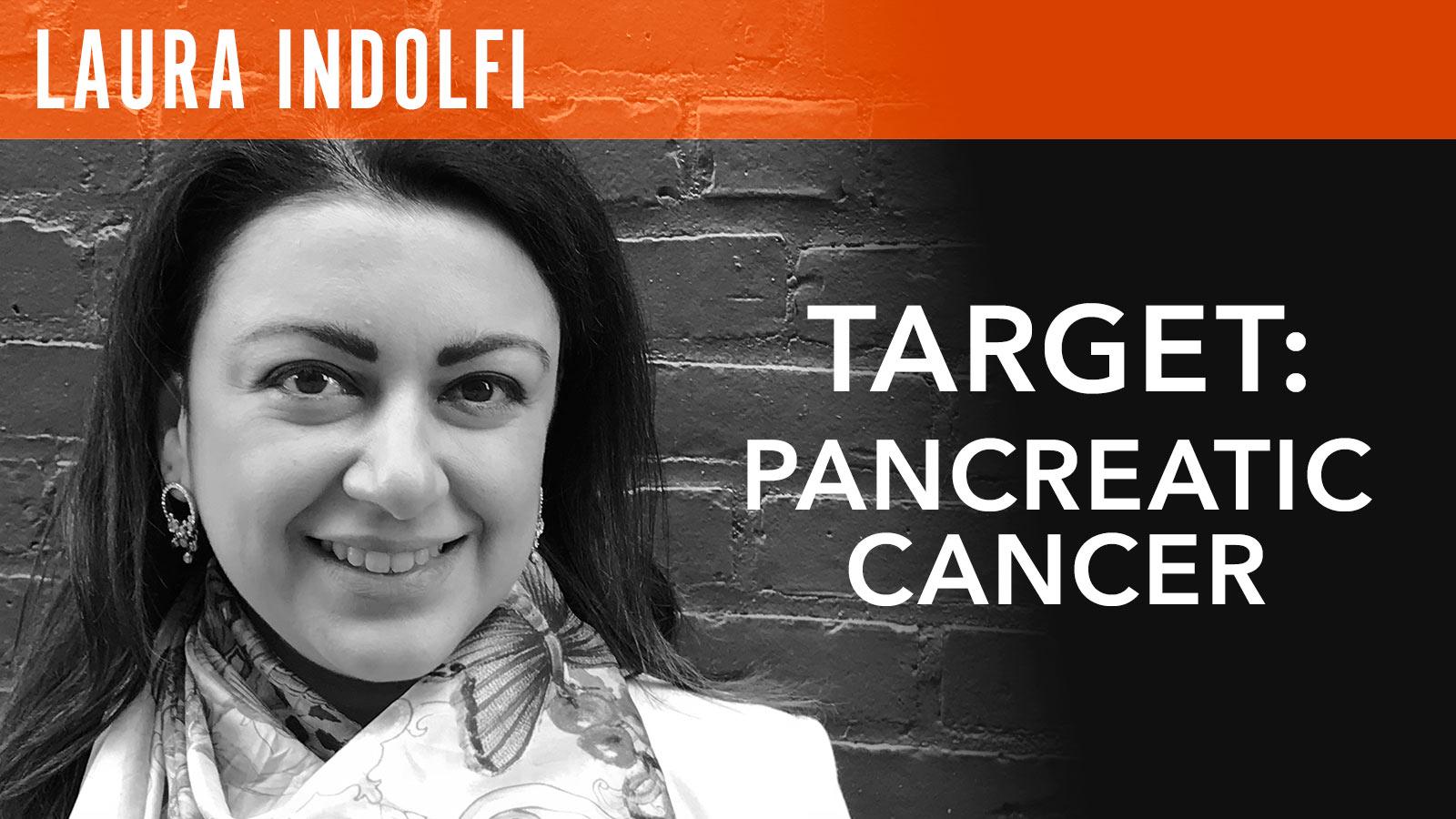Laura Indolfi  Target: Pancreatic Cancer