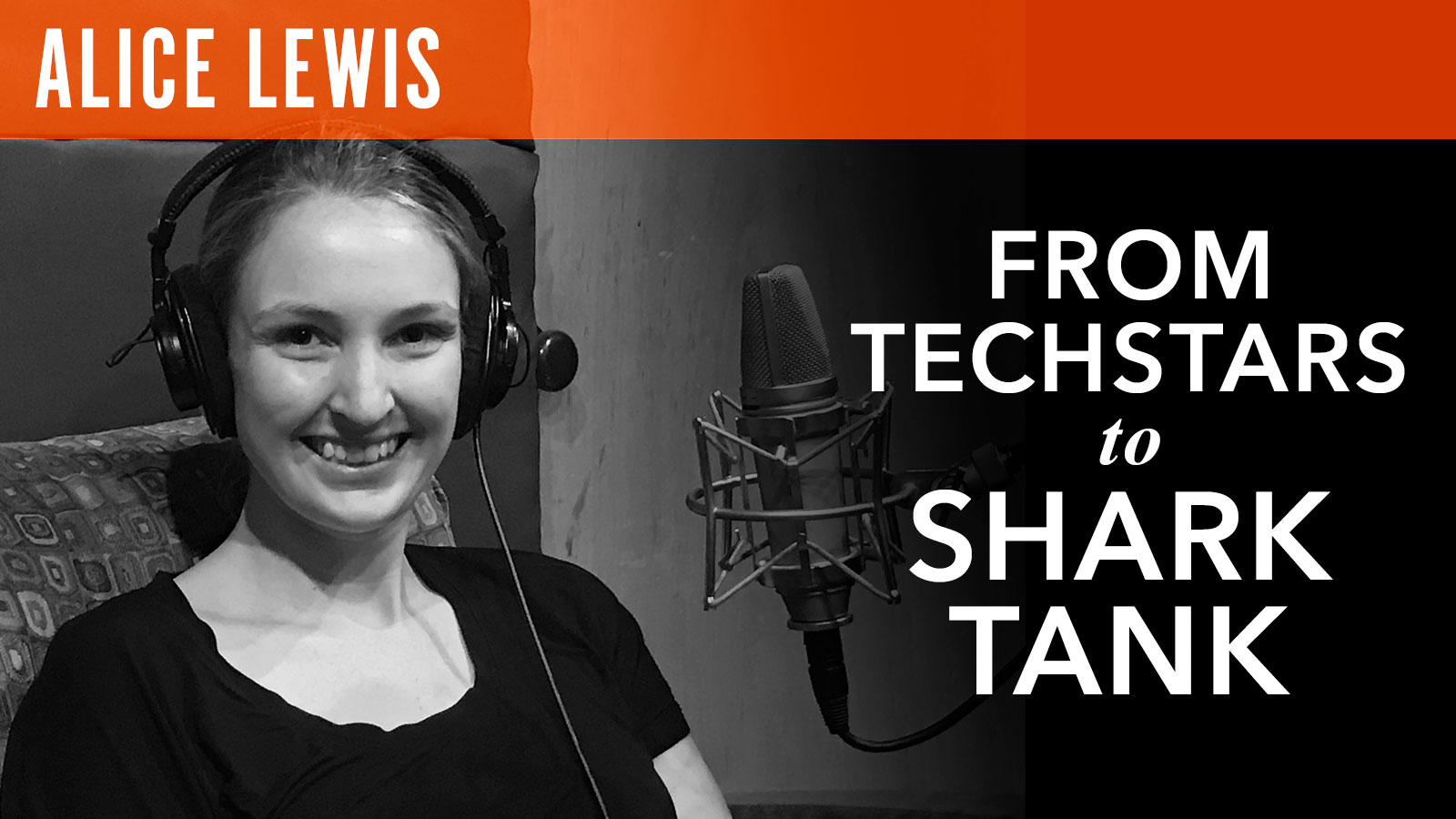 Alice Lewis  From Techstars to Shark Tank