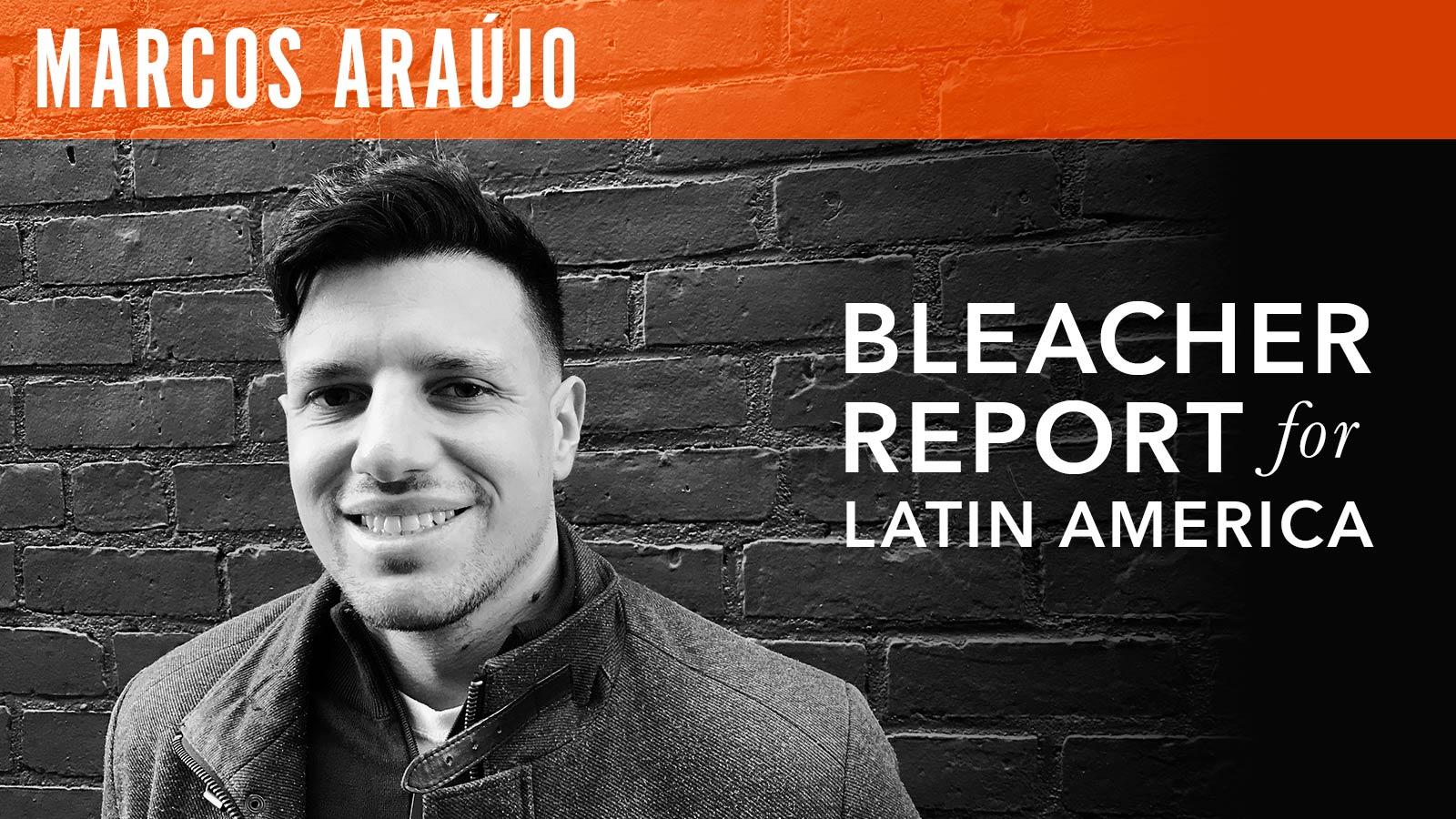 Marcos Araújo  Bleacher Report for Latin America