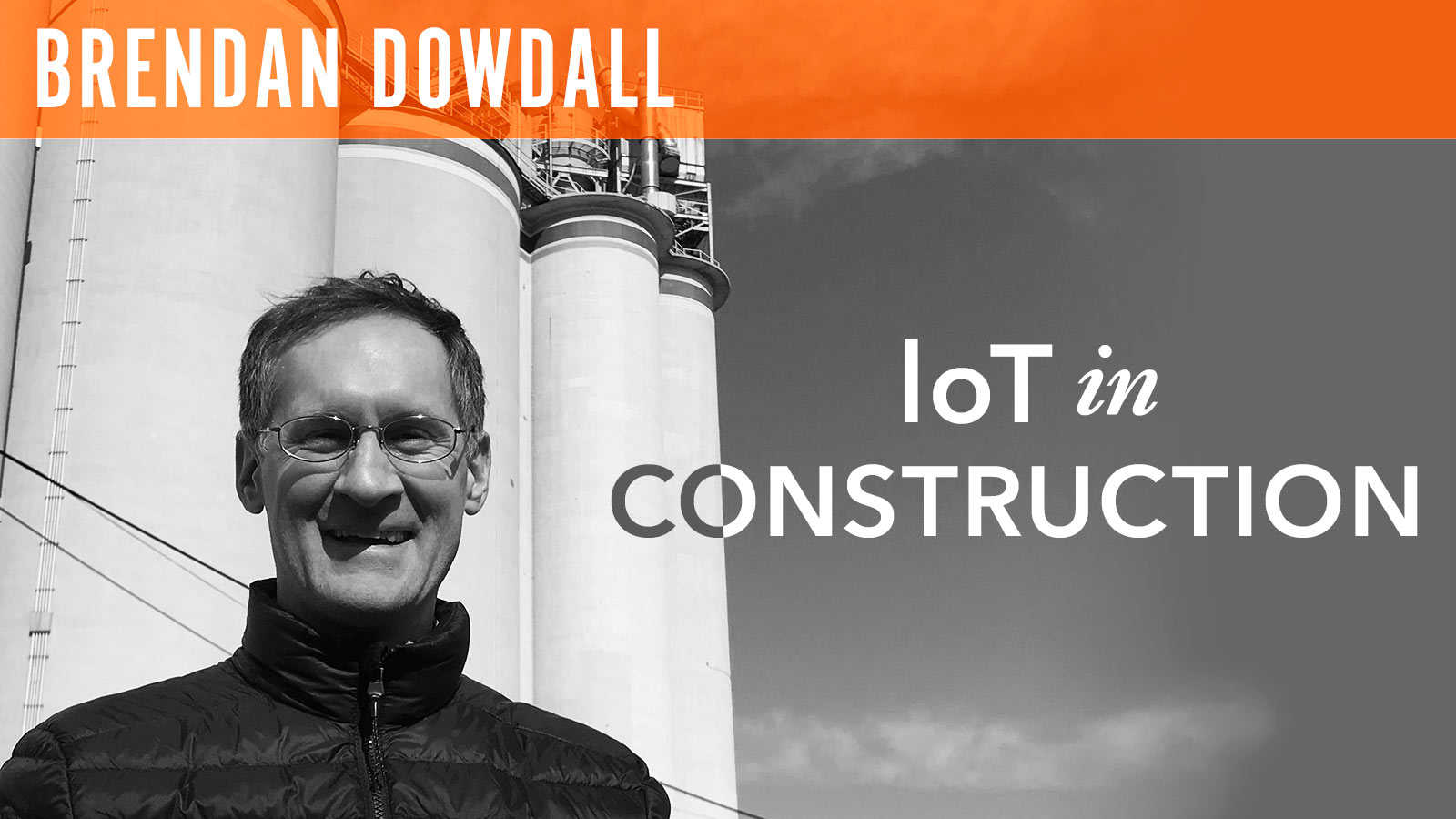 Brendan Dowdall  loT in Construction