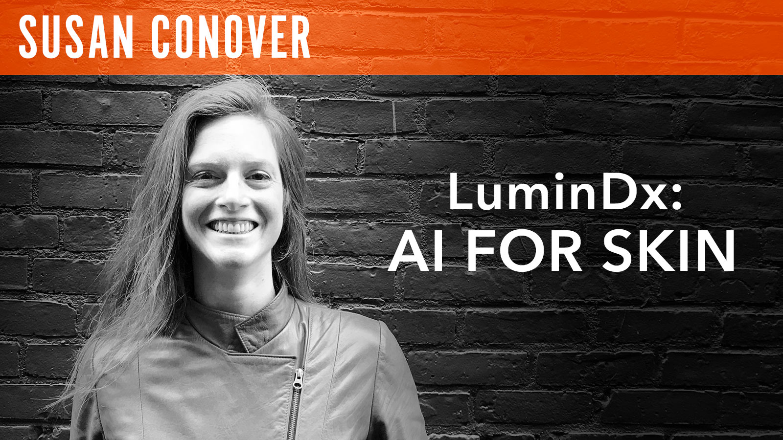 Susan Conover  LuminDx: AI for Skin