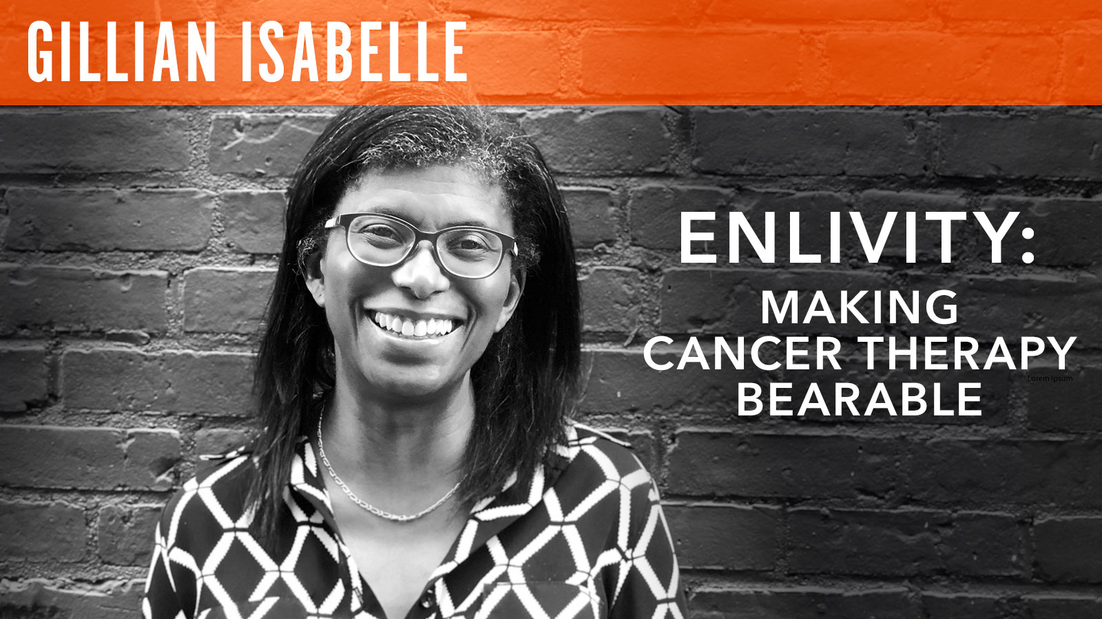 Gillian Isabelle  Enlivity: Making Cancer Therapy Bearable
