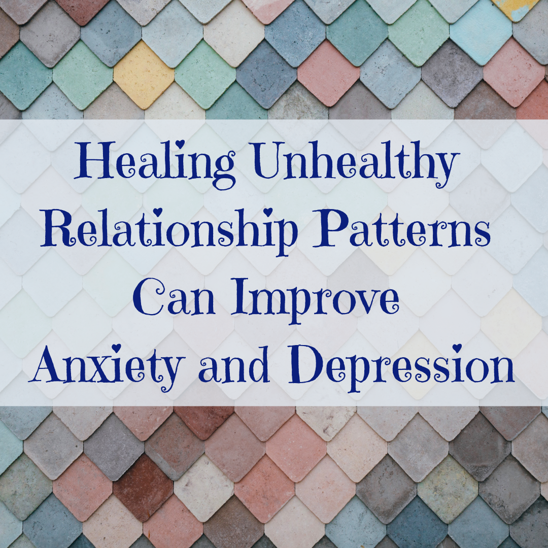 Healing Unhealthy Relationship Patterns.png