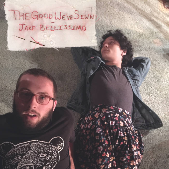 The Good We've Sewn by Jake Bellissimo (2017)