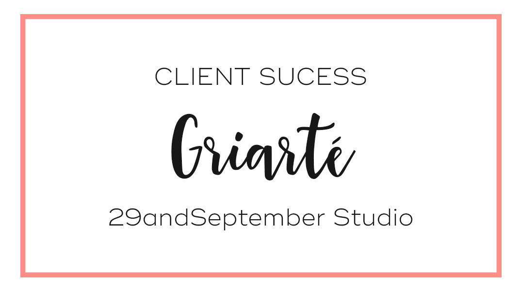 Client success, Griarté, by 29andSeptember Studio
