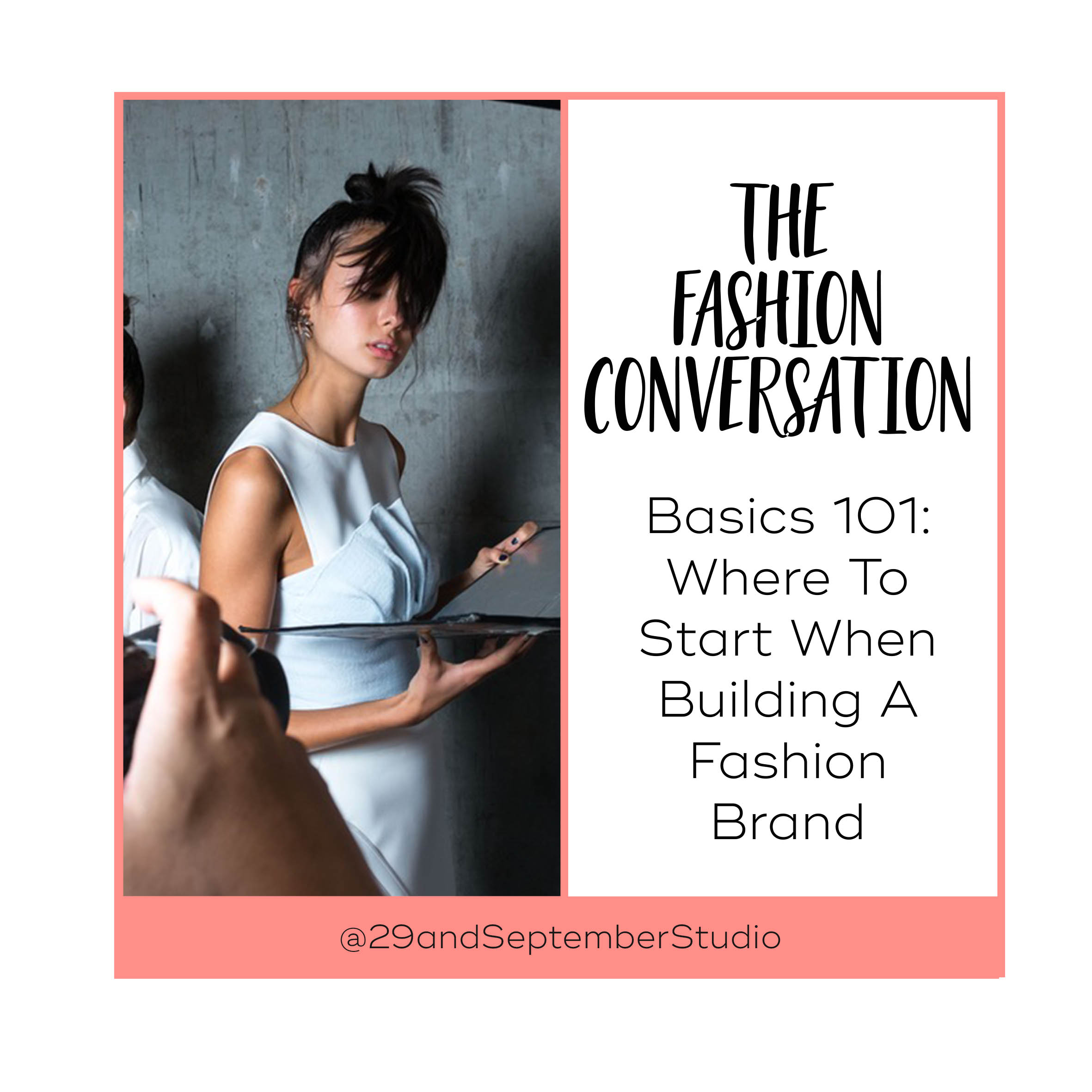 Basics 101: Where To Start When Building A Fashion Brand - feature on The Fashion Conversation