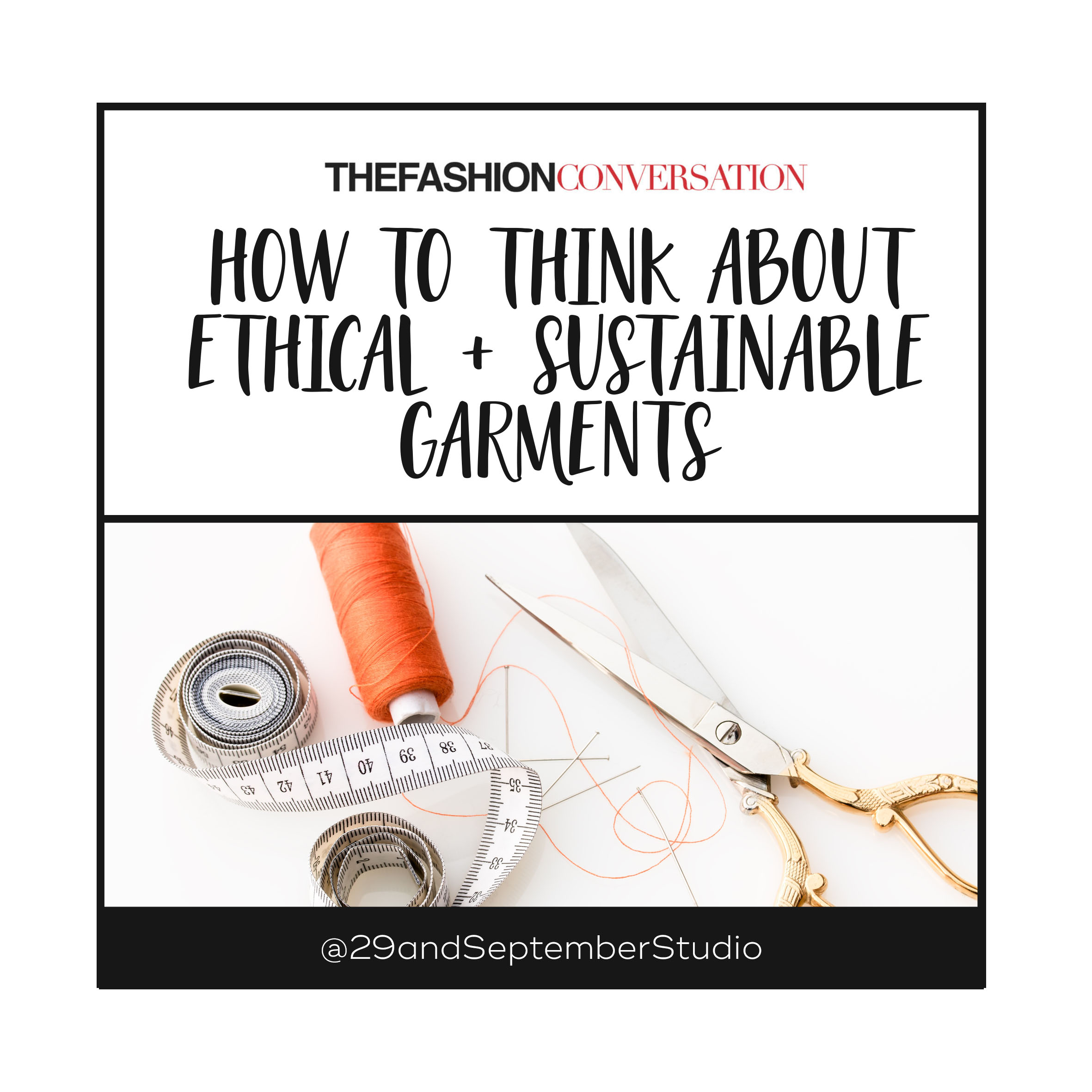 Basics 101: How to think about Ethical and Sustainable Garments | The Fashion Conversation feature