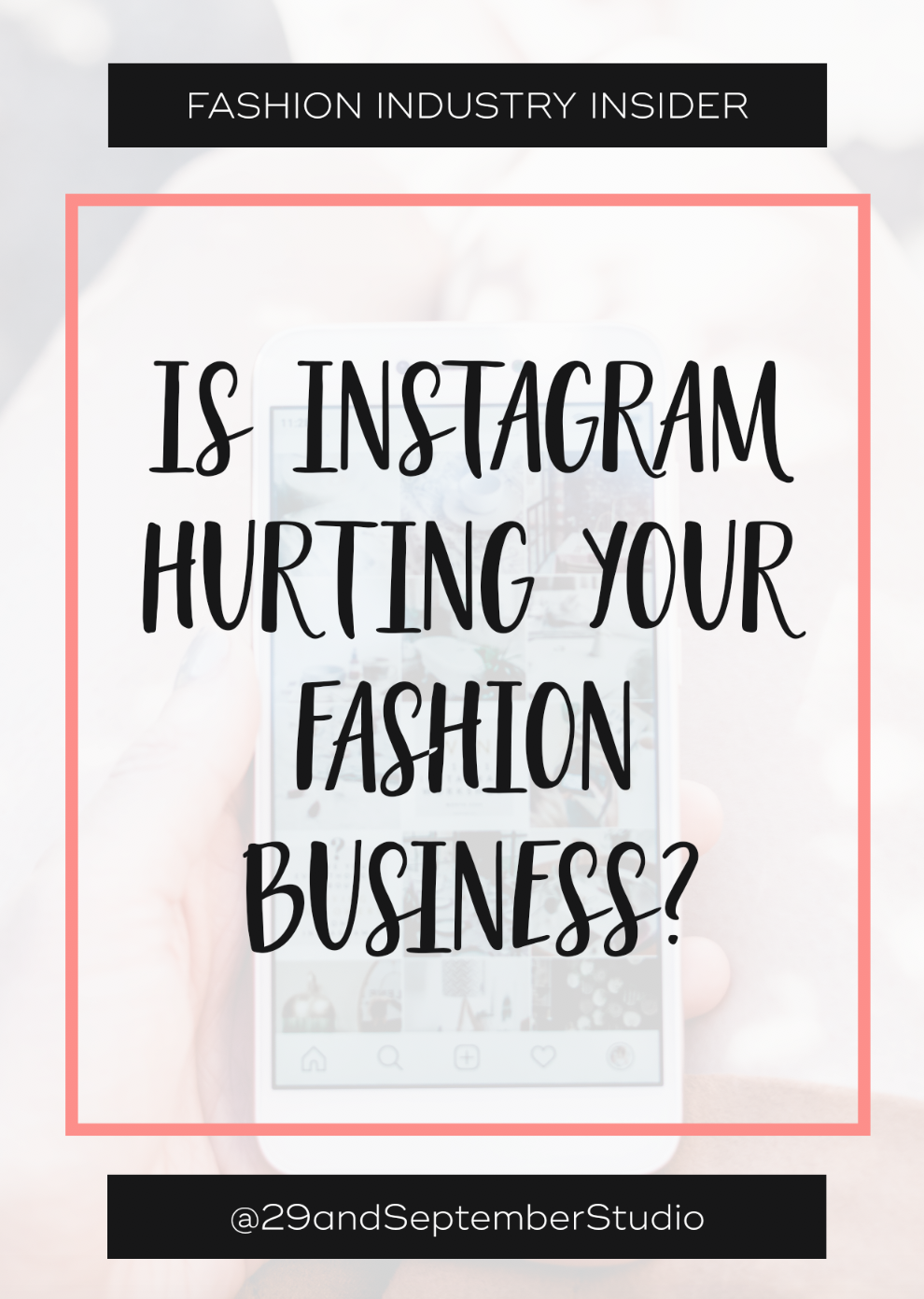 Is Instagram Hurting Your Fashion Business | Marketing for Fashion Brands | How to Launch a Successful Fashion Line