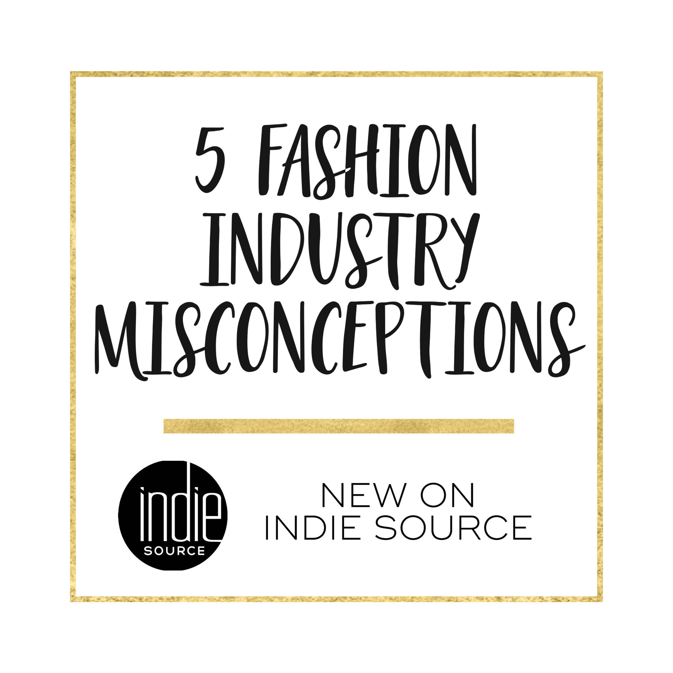 5 Misconceptions About Working in the Fashion Industry | 29andSeptember Studio featured on the Indie Source blog