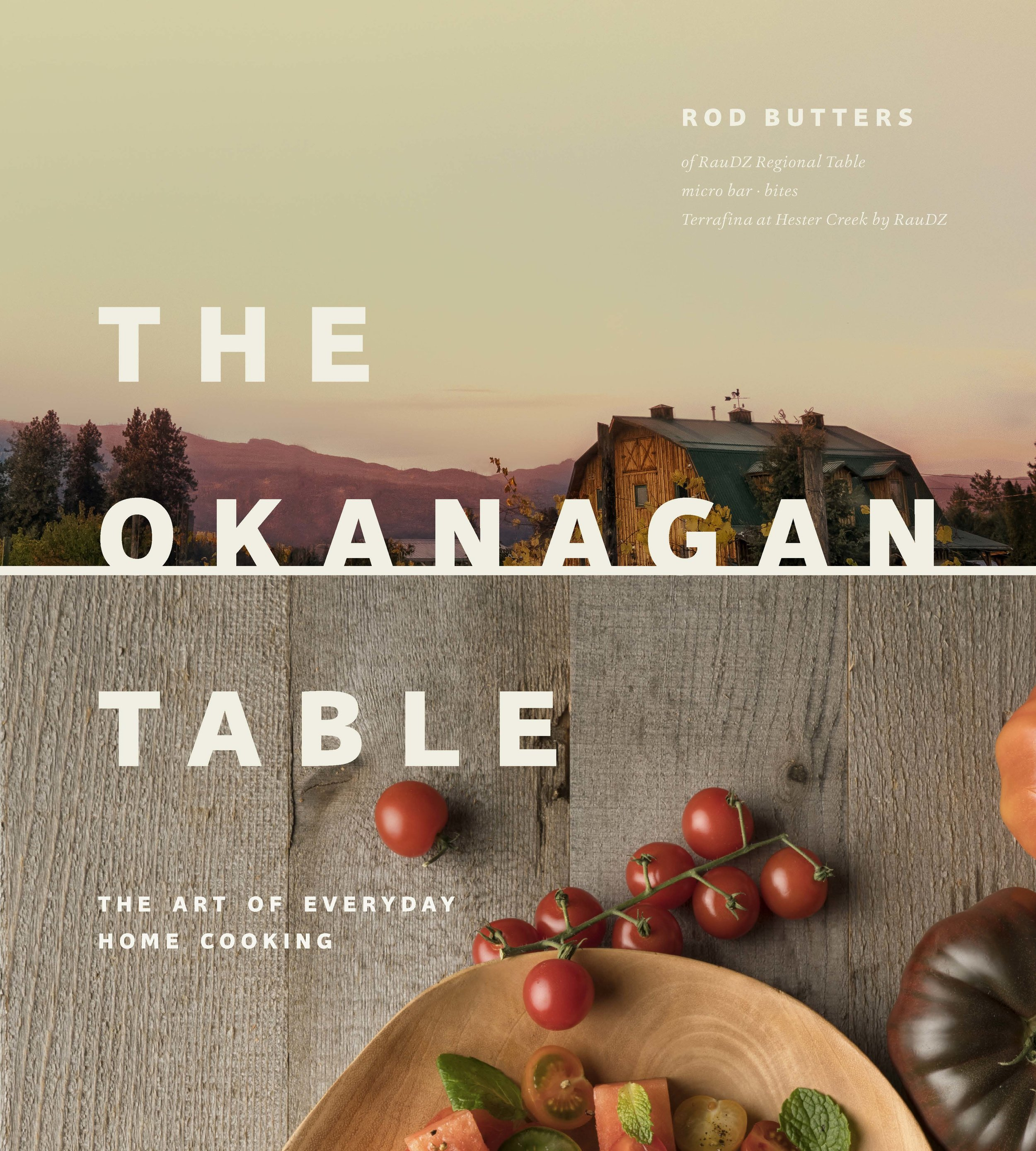 """The Okanagan Table"" by Rod Butters - Stephanie Arsenault - Global Dish"
