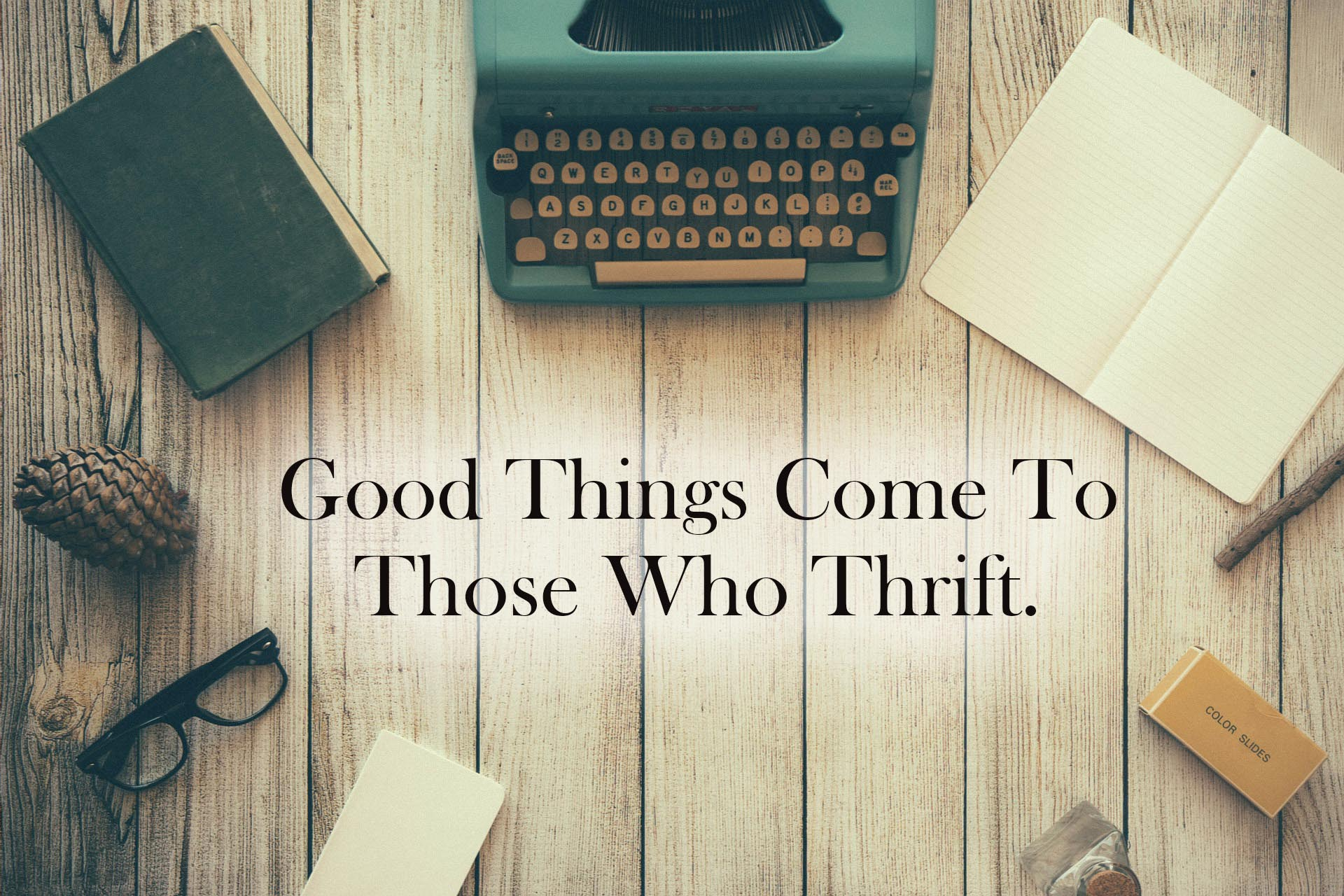 Good Things Come to Those Who Thrift! Tips on www.shechangeseverything.com