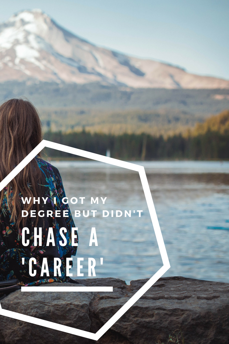 WHY I GOT MY CAREER BUT DIDN'T CHASE A CAREER