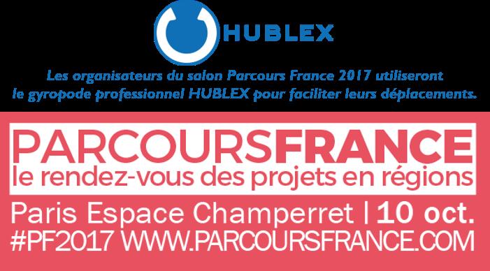 HUBLEX sera présent le 10 octobre 2017 au salon Parcours France pour équiper les organisateurs.  Pendant l'evenement, le gyropode professionnel HUBLEX sera utilisé par les organisateurs afin de les rendre plus disponible pour les exposants tout en améliorant leur condition de travail lors de leurs déplacements.  Le gyropode professionnel HUBLEX est le véritable outil de performance pour les organisateurs de salon et la solution unique face aux TMS* liés au déplacements en entreprise.  *TMS – Troubles Musculo-Squelettiques   Plus d'informations sur les solutions professionnelles HUBLEX:   https://www.hublex.fr/fr/hublex-gyropode-professionnel