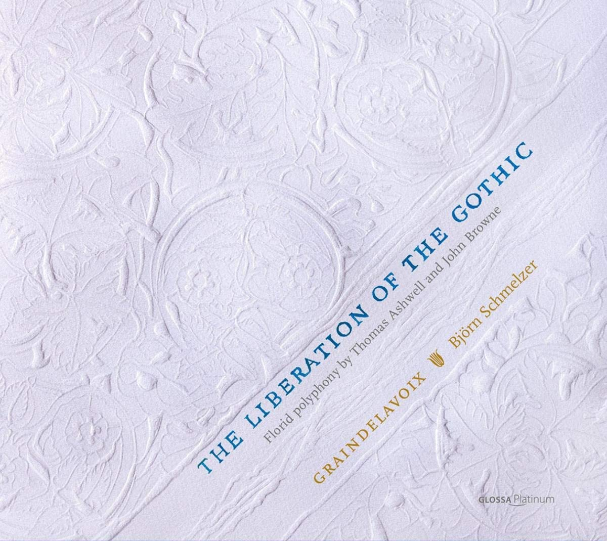 "NOUVEL ALBUM GRAINDELAVOIX - ""The Liberation of the Gothic"" Florid polyphony by Thomas Ashwell and John Browne"