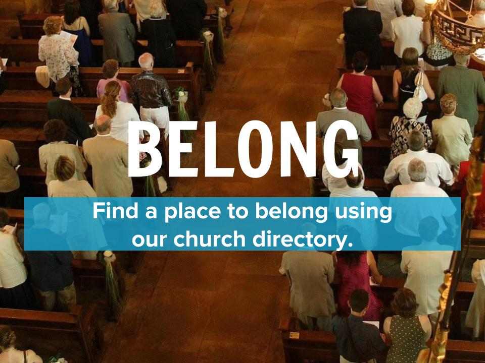 Belong: Find a place to belong using our church directory.