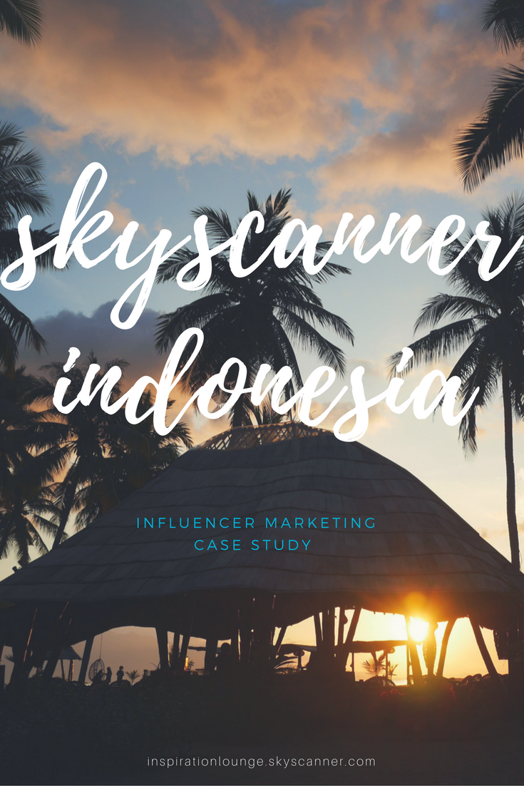 Skyscanner Indonesia Influencer Marketing Case Study