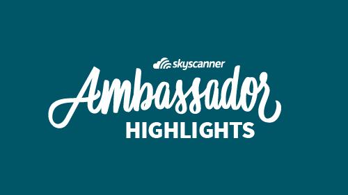 skyscanner ambassador highlights