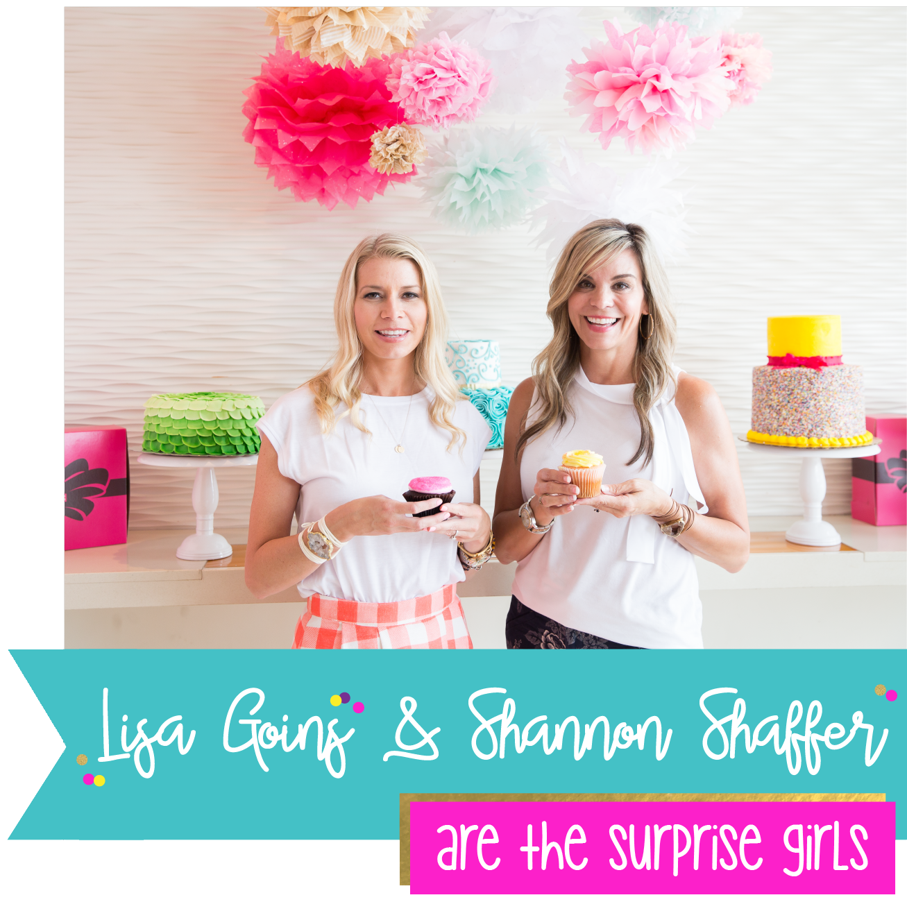 Surprise Gift Co. : Lisa Goins & Shannon Shaffer