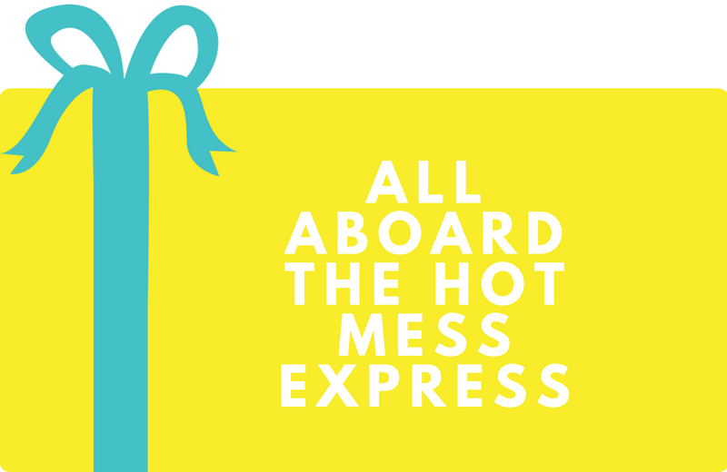Surprise Gift Co. Blog : All Aboard The Hot Mess Express