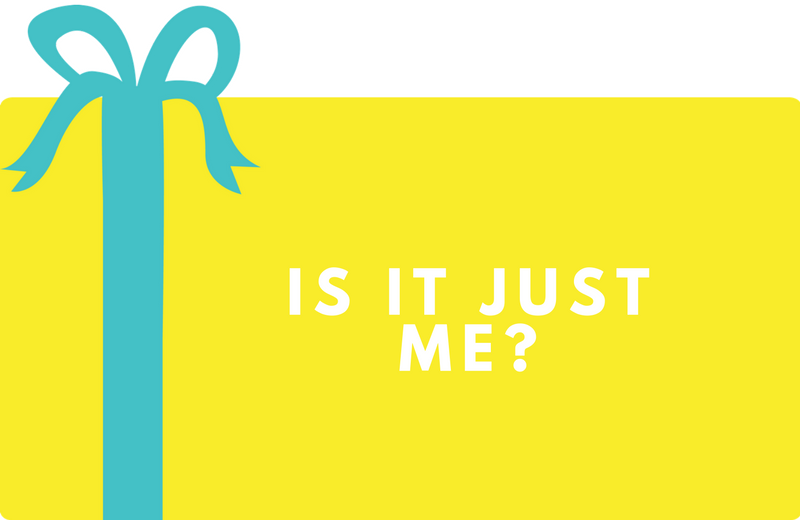 Surprise Gift Co. Blog : Is It Just Me?