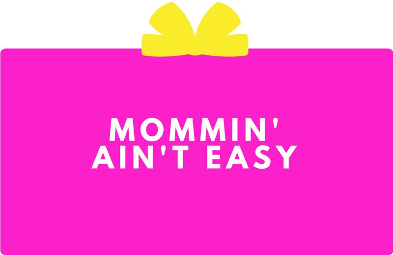 Surprise Gift Co. Blog : Mommin' Ain't Easy...