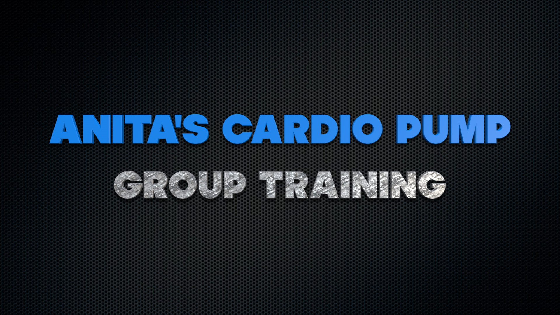 Anita's Cardio Pump ~ Group Training