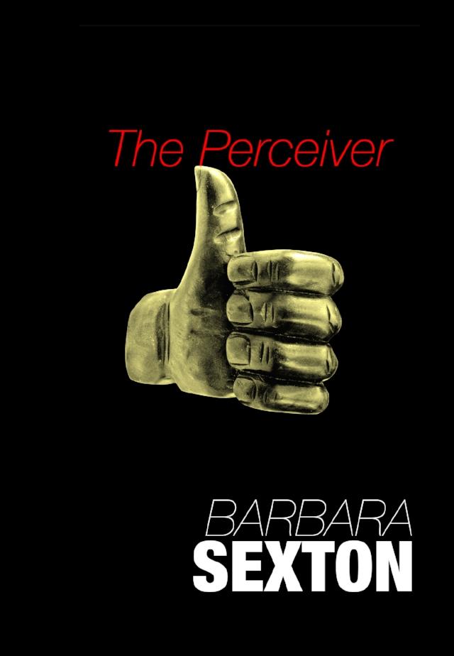 Barbara Sexton - The perceiver -4/9/16 - 5/28/16