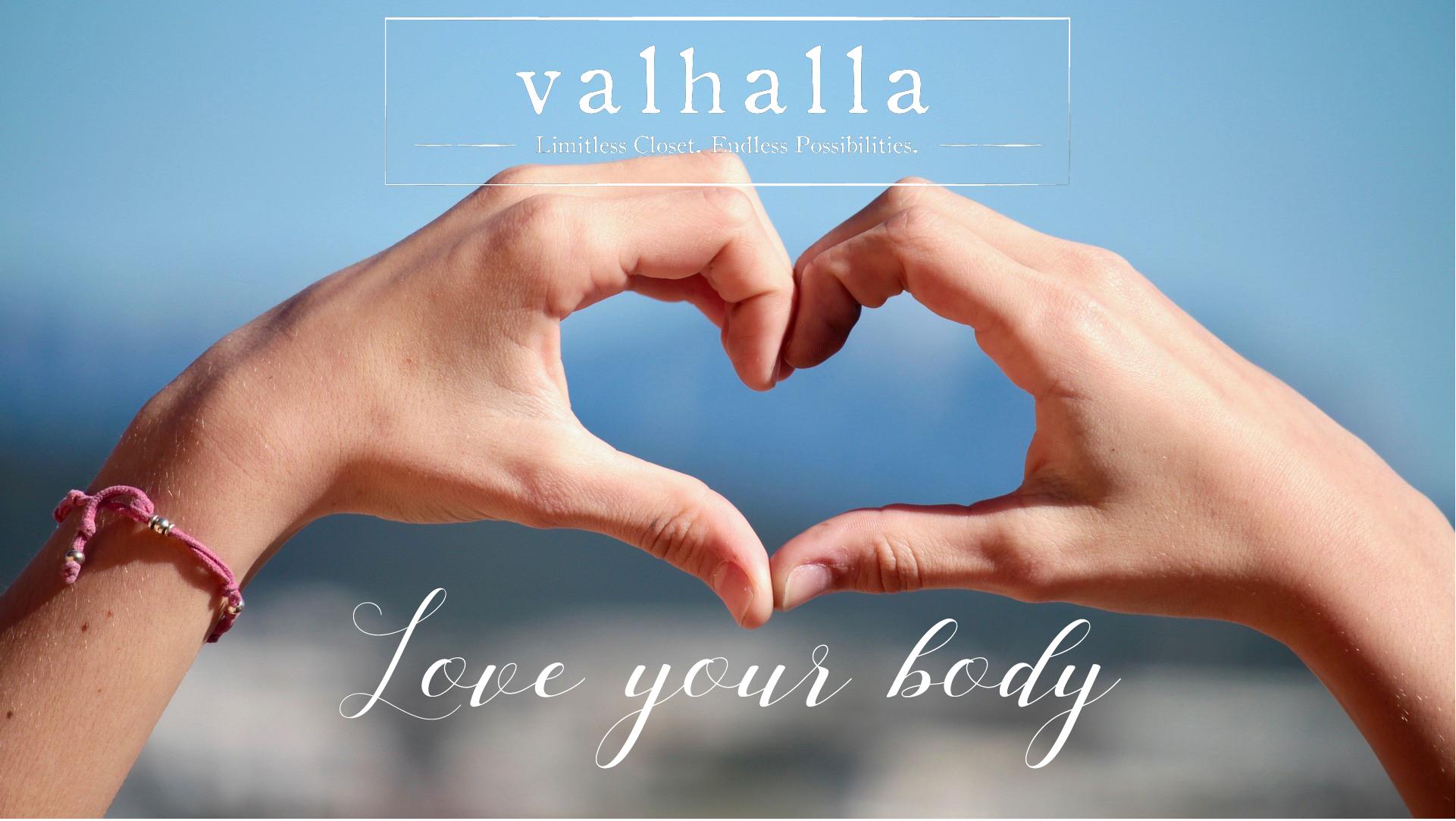 Love Your Body  Valhalla