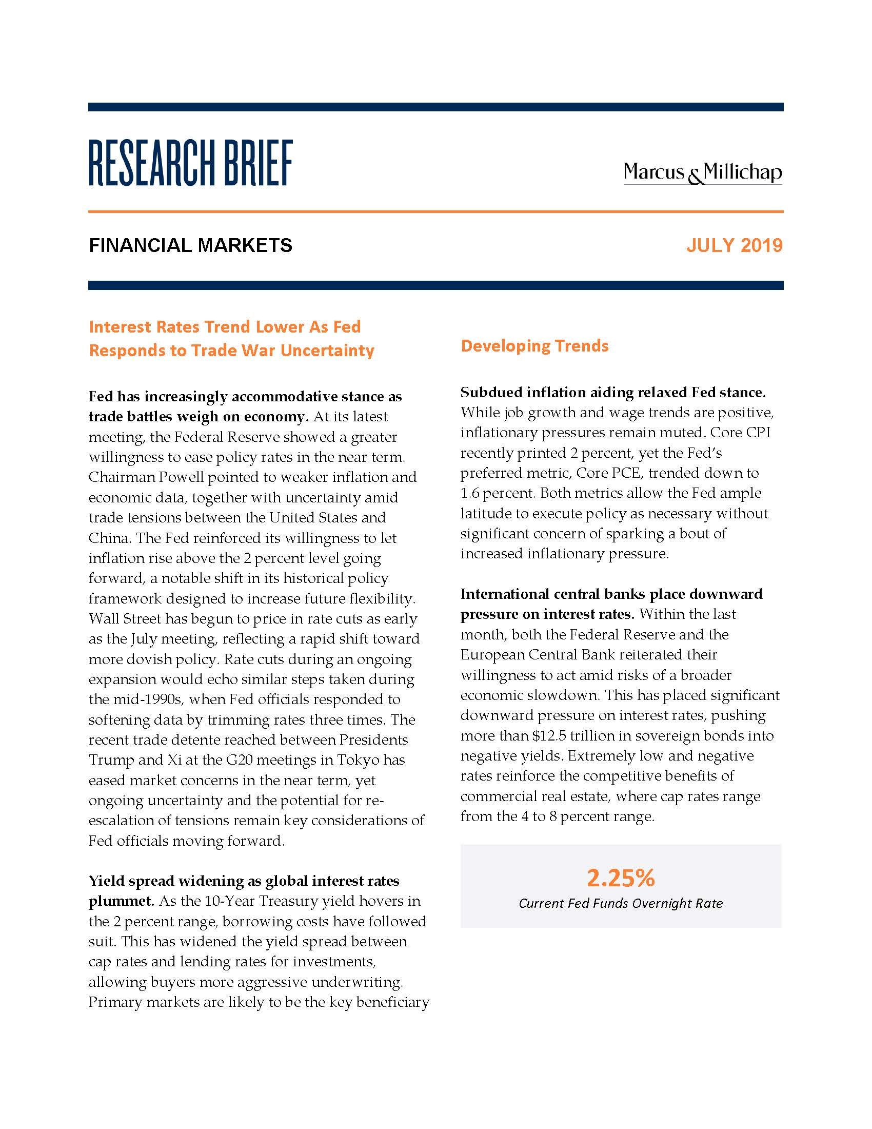 Research Brief - July 2019Financial Markets - Fed has increasingly accommodative stance as trade battles weigh on economy. At its latest meeting, the Federal Reserve showed a greater willingness to ease policy rates in the near term.
