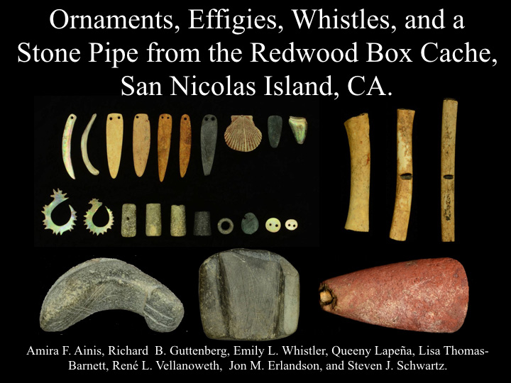 Ornaments, Effigies, Whistles, Stone Pipe from the Redwood Box
