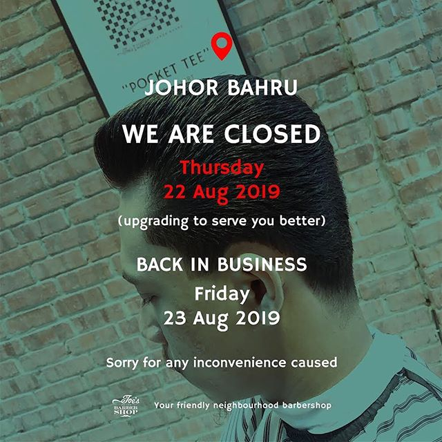 We are closed on 22nd August for upgrading to serve you better! . Reopen with regular business hours on the 23rd of August . #joesbarbershop #johorbahru #johor
