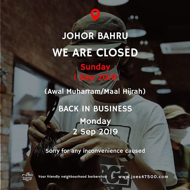 Johor Bahru, We're closed today. Back in business tomorrow. Salam Maal Hijrah.