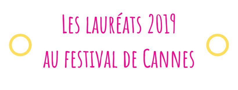 Les lauréats 2019 au festival de Cannes.png