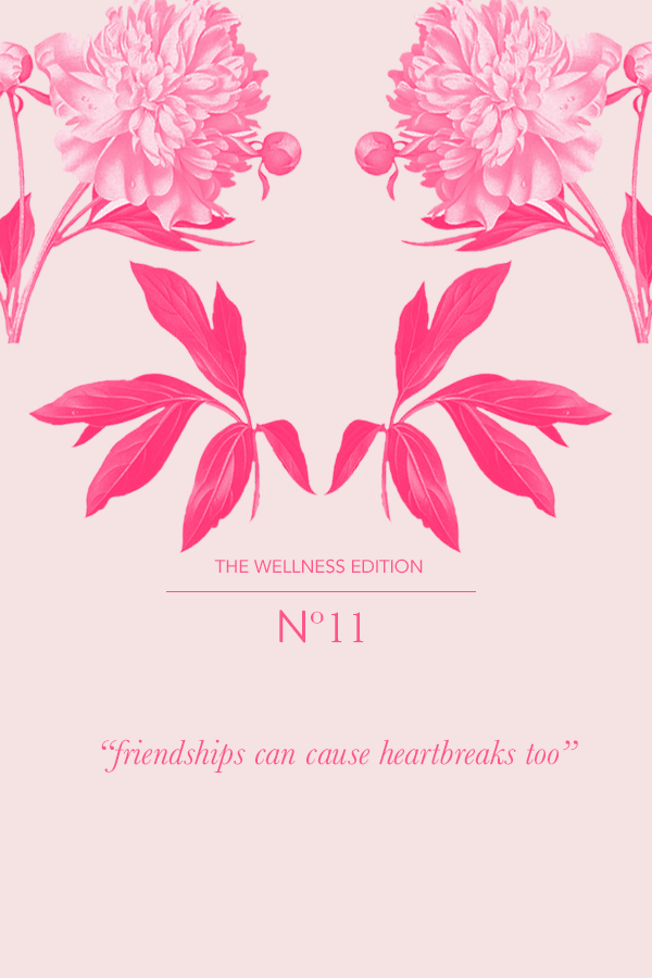 The Wellness Edition No. 11 by Phylleli. Let's talk about friendship ladies and gentleman. Some friendships are not supposed to last, they end and that's okay. People change and so do you. #graphicdesign #phylleli #thewellnesedition